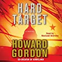 Hard Target: A Novel (       UNABRIDGED) by Howard Gordon Narrated by MacLeod Andrews