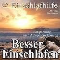 Besser Einschlafen: Entspannung und Einschlafhilfe nach Autogenem Training Hörbuch von Franziska Diesmann Gesprochen von: Franziska Diesmann