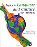 Topics in Language and Culture for Teachers (Michigan Teacher Training Volume) (0472089161) by Brown, Steven