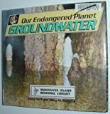 img - for Our Endangered Planet: Groundwater book / textbook / text book