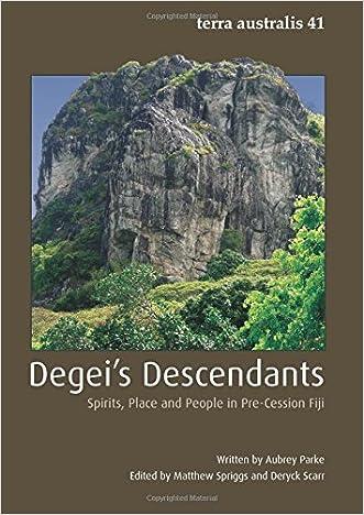 Degei's Descendants: Spirits, Place and People in Pre-Cession Fiji (Terra Australis) (Volume 41)
