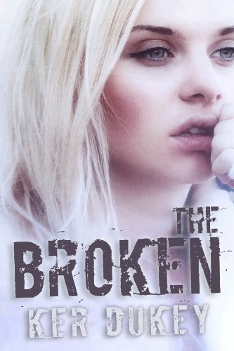 The Broken by Ker Dukey