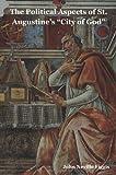 John Neville Figgis The Political Aspects of St. Augustine's City of God