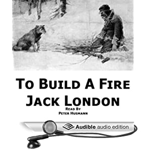 "jack londons to build a fire essay ""to build a fire"" by jack london: the first few lines of this essay remind me that dante's locks the worst sinners and the devil himself not in fire."