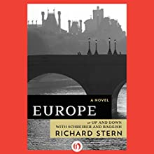Europe: or Up and Down with Schreiber and Baggish (       UNABRIDGED) by Richard Stern Narrated by P. J. Ochlan