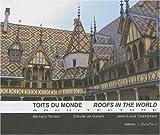 echange, troc Bernard Tarrazi, Claude de Garam, Jean-Louis Champsaur, Agnès Olive, Sophie Gallo Geider - Toits du monde : Architecture
