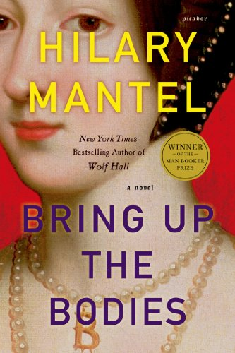 Bring Up the Bodies (2012) (Book) written by Hilary Mantel