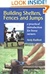 Building Shelters, Fences and Jumps:...