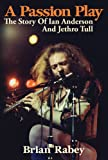 A Passion Play: The Story Of Ian Anderson And Jethro Tull (English Edition)