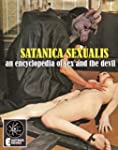 Satanica Sexualis: An Encyclopedia Of...