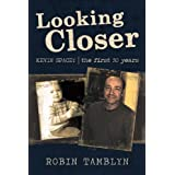 Looking Closer: Kevin Spacey, the first 50 yearsby Robin Tamblyn
