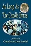 img - for As Long As The Candle Burns by Ausubel, Chana Bunim Rubin (2015) Paperback book / textbook / text book