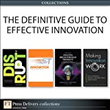 img - for The Definitive Guide to Effective Innovation (Collection) book / textbook / text book