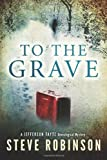 To the Grave (Jefferson Tayte) by Steve Robinson