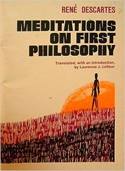 Meditations on First Philosophy, Descartes, Rene; Lafleur, Laurence J. (translator)