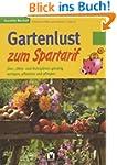 Gartenlust zum Spartarif. Zier-, Obst...
