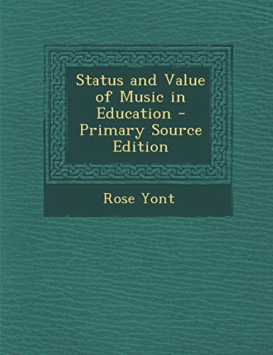 Status and Value of Music in Education - Primary Source Edition