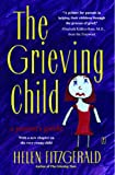 The Grieving Child: A Parent's Guide (0671767623) by Helen Fitzgerald