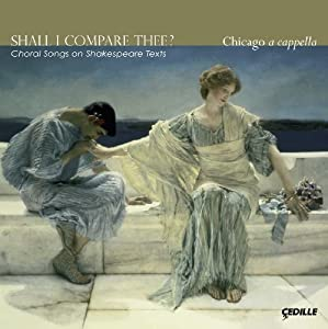 Shall I Compare Thee: Choral Songs on Shakespeare