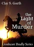 img - for The Light Of Murder: Lionheart Bradly Story (Lionheart Bradly Series) book / textbook / text book