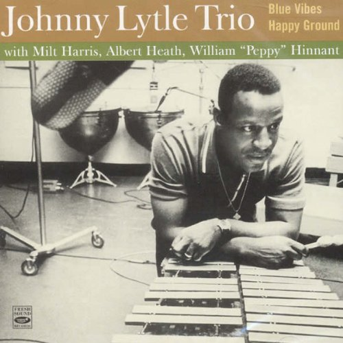 Johnny Lytle Trio (Blue Vibes / Happy Ground)
