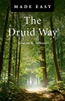 The Druid Way Made Easy