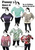 Funny Nähanleitung mit Schnittmuster auf CD für Shirt und Kleid in 11 Größen von Gr. 32/34 bis 52/54 Fledermaus-Shirt mit U-Boot Ausschnitt