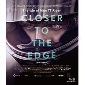 クローサー・トゥ・ザ・エッジ マン島TTライダー [Blu-ray]
