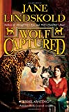 Wolf Captured (Firekeeper) (0765348233) by Lindskold, Jane