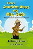 img - for There's Something Wrong with Miss Zelda book / textbook / text book