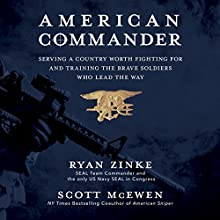 American Commander: Serving a Country Worth Fighting for and Training the Brave Soldiers Who Lead the Way Audiobook by Ryan Zinke Narrated by Daniel Butler
