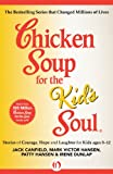 Chicken Soup for the Kids Soul: Stories of Courage, Hope and Laughter for Kids ages 8-12 (Chicken Soup for the Soul)
