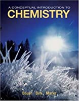 A Conceptual Introduction to Chemistry by Bauer