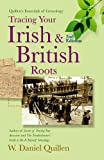 Tracing Your Irish & British Roots, 2E (Quillen's Essentials of Genealogy)