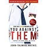 For the (soon) unemployed: You Against Them (The Ultimate Job and Life Guide) ~ John-Talmage Mathis