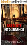 Legal Thriller: Absolute Intolerance (Brent Marks Legal Thrillers Book 6)
