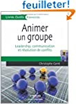 Animer un groupe : Leadership, commun...