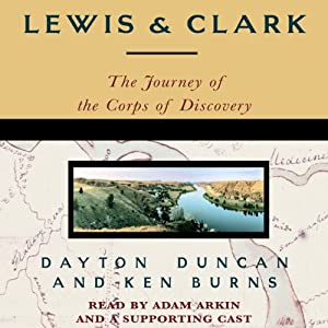 Lewis & Clark: The Journey of the Corps of Discovery | [Ken Burns, Dayton Duncan]