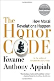 The Honor Code: How Moral Revolutions Happen (039334052X) by Appiah, Kwame Anthony