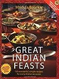 Great Indian Feasts: 130 Wonderful, Simple Recipes for Every Festive Occasion (1844543927) by Baljekar, Mridula