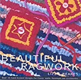 img - for Beautiful Ragwork: Over 20 Hand-hooked Designs for Floors, Walls, Furniture and Accessories by Lizzie Reakes (1-Sep-2002) Paperback book / textbook / text book