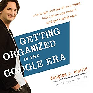 Getting Organized in the Google Era Audiobook