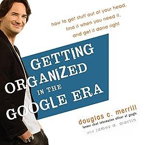 Getting Organized in the Google Era Hörbuch