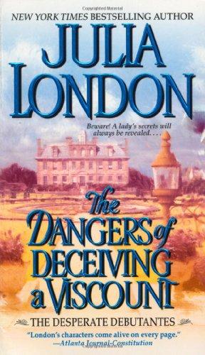 Image of The Dangers of Deceiving a Viscount (Desperate Debutantes, Book 3)