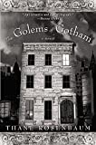 The Golems of Gotham: A Novel