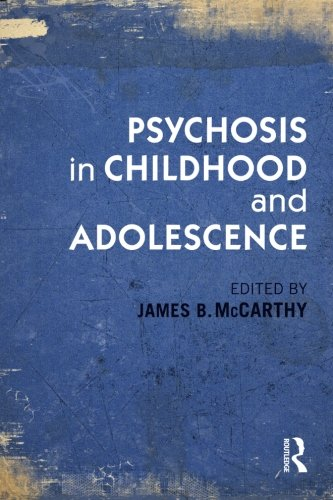 Psychosis in Childhood and Adolescence