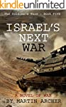 Israel's Next War: An Exciting and Pr...