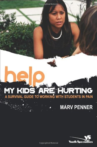 Buy Help My Kids Are Hurting A Survival Guide to Working with Students in Pain Youth Specialties310267110 Filter