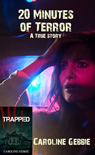 Caroline Gebbie - 20 Minutes of Terror & Trapped a Horror Story: A True Short Story
