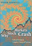 Why Stock Markets Crash: Critical Events in Complex Financial Systems: 1st (First) Edition